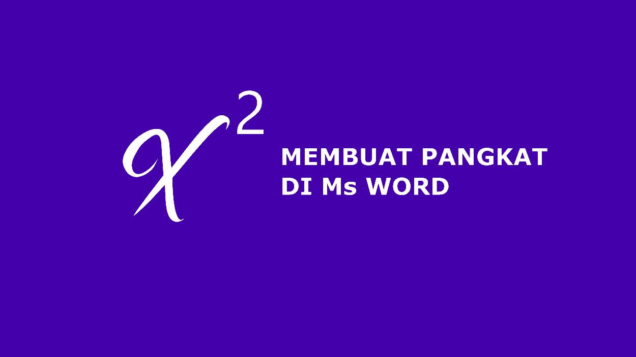 Cara membuat pangkat di word